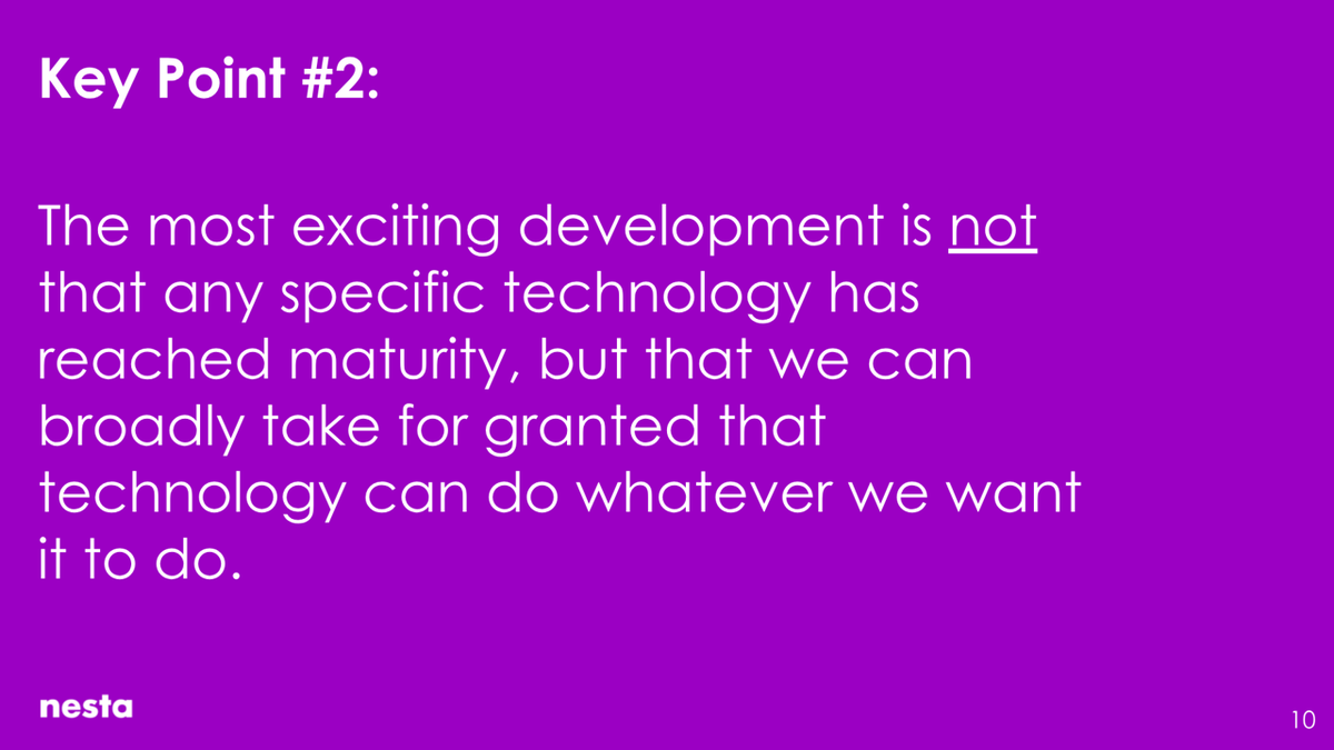 The most exciting development is not that any specific technology has reached maturity, but that we can broadly take for granted that technology can do whatever we want it to do