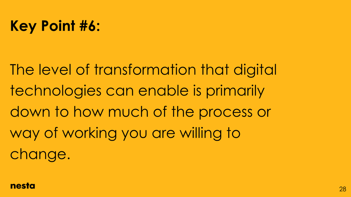 The level of transformation that digital technologies can enable is primarily down to how much of the process or way of working you are willing to change